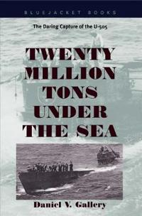 Twenty Million Tons Under the Sea