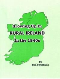 Growing Up in Rural Ireland in the 1940s