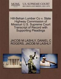 Hill-Behan Lumber Co V. State Highway Commission of Missouri U.S. Supreme Court Transcript of Record with Supporting Pleadings