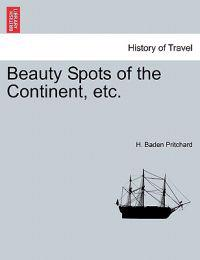 Beauty Spots of the Continent, Etc.