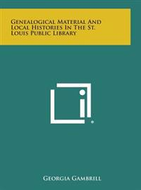 Genealogical Material and Local Histories in the St. Louis Public Library