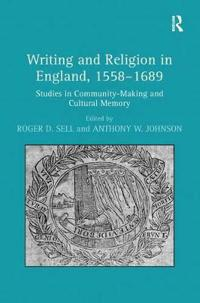 Writing and Religion in England, 1558-1689