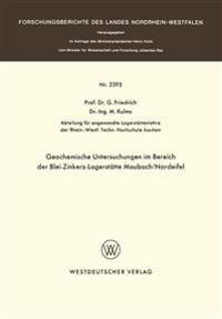 Geochemische Untersuchungen Im Bereich Der Blei-zinkerz-lagerstätte Maubach / Nordeifel
