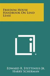Freedom House Handbook on Lend Lease