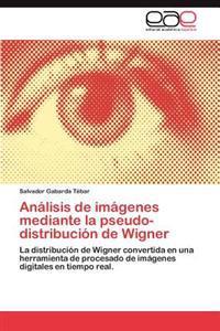 Analisis de Imagenes Mediante La Pseudo-Distribucion de Wigner