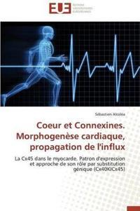 Coeur Et Connexines. Morphogen�se Cardiaque, Propagation de l'Influx