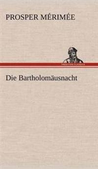 Die Bartholomausnacht