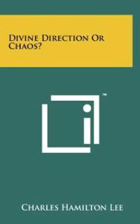 Divine Direction or Chaos?