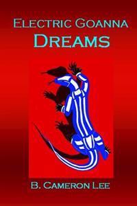 Electric Goanna Dreams: An Alternate Reality
