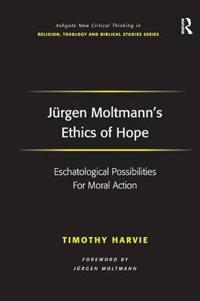 Jurgen Moltmann's Ethics of Hope
