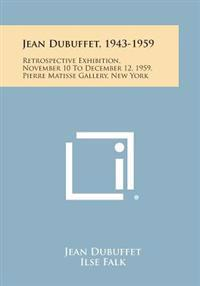 Jean Dubuffet, 1943-1959: Retrospective Exhibition, November 10 to December 12, 1959, Pierre Matisse Gallery, New York