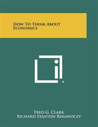 How to Think about Economics