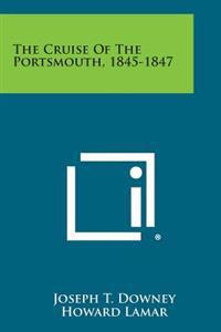 The Cruise of the Portsmouth, 1845-1847