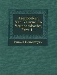 Jaerboeken Van Veurne En Veurnambacht, Part 1...