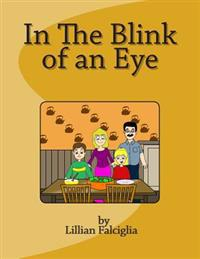 In the Blink of an Eye: Enjoy the Seasons Through the Eyes of a Child. Full Color Illustrations Will Hold the Younger Child's Attention. It Is