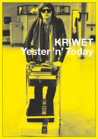 Kriwet Yester 'n' Today