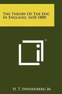 The Theory of the Epic in England, 1650-1800