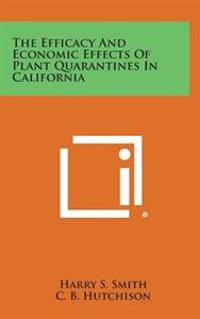 The Efficacy and Economic Effects of Plant Quarantines in California