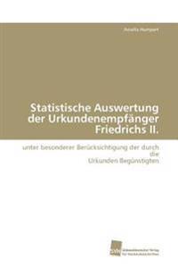 Statistische Auswertung Der Urkundenempfanger Friedrichs II.