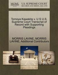 Tomoya Kawakita V. U S U.S. Supreme Court Transcript of Record with Supporting Pleadings