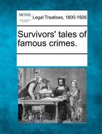 Survivors' Tales of Famous Crimes.