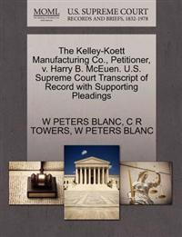 The Kelley-Koett Manufacturing Co., Petitioner, V. Harry B. McEuen. U.S. Supreme Court Transcript of Record with Supporting Pleadings