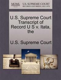 The U.S. Supreme Court Transcript of Record U S V. Itata
