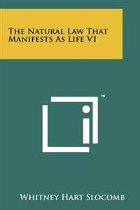 The Natural Law That Manifests as Life V1