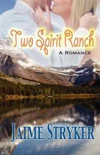 Two Spirit Ranch: A Romance