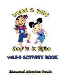 Uche and Uzo Say It in Igbo Vol.5-9 Activity Book