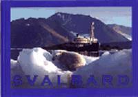 Svalbard och m/s Origo i Norra ishavet : chiefens egna bilder