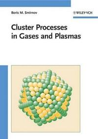 Cluster Processes in Gases and Plasmas