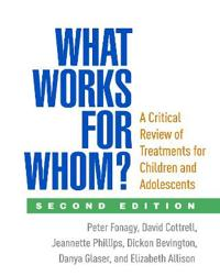 What Works for Whom?, Second Edition: A Critical Review of Treatments for Children and Adolescents