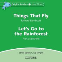 Things That Fly & Let's Go to the Rainforest