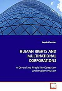 HUMAN RIGHTS AND MULTINATIONAL CORPORATIONS