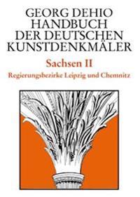 Sachsen 2. Regierungsbezirke Leipzig und Chemnitz. Handbuch der Deutschen Kunstdenkmäler