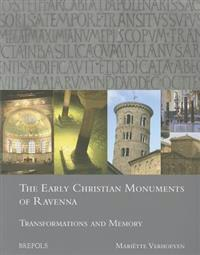 The Early Christian Monuments of Ravenna