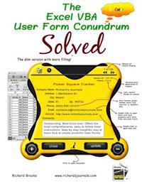 The Excel VBA User Form Conundrum Solved: The Slim Version with More Filling! in Color.