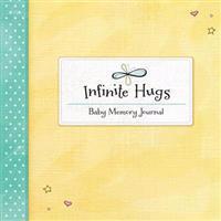 Infinite Hugs: Baby Memory Journal