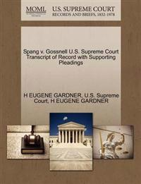 Spang V. Gossnell U.S. Supreme Court Transcript of Record with Supporting Pleadings
