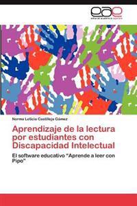 Aprendizaje de La Lectura Por Estudiantes Con Discapacidad Intelectual