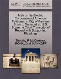 Matsushita Electric Corporation of America, Petitioner, V. City of Farmers Branch, Texas, et al. U.S. Supreme Court Transcript of Record with Supporting Pleadings