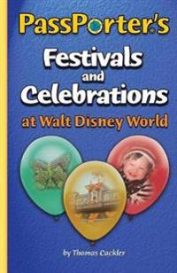 PassPorter's Festivals and Celebrations at Walt Disney World