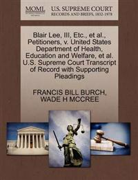 Blair Lee, III, Etc., et al., Petitioners, V. United States Department of Health, Education and Welfare, et al. U.S. Supreme Court Transcript of Record with Supporting Pleadings