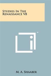 Studies in the Renaissance V8