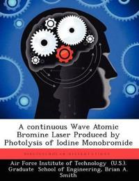 A Continuous Wave Atomic Bromine Laser Produced by Photolysis of Iodine Monobromide