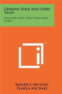 German Folk and Fairy Tales: Folk and Fairy Tales from Many Lands