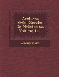 Archives G En Erales de M Edecine, Volume 14...