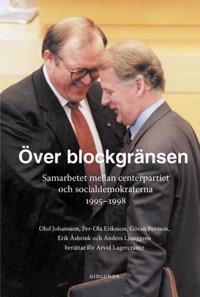 Över blockgränsen : samarbetet mellan centerpartiet och socialdemokraterna