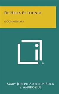 de Helia Et Ieiunio: A Commentary